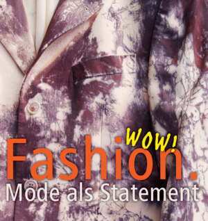 Fashion.Wow! Mode als Statement